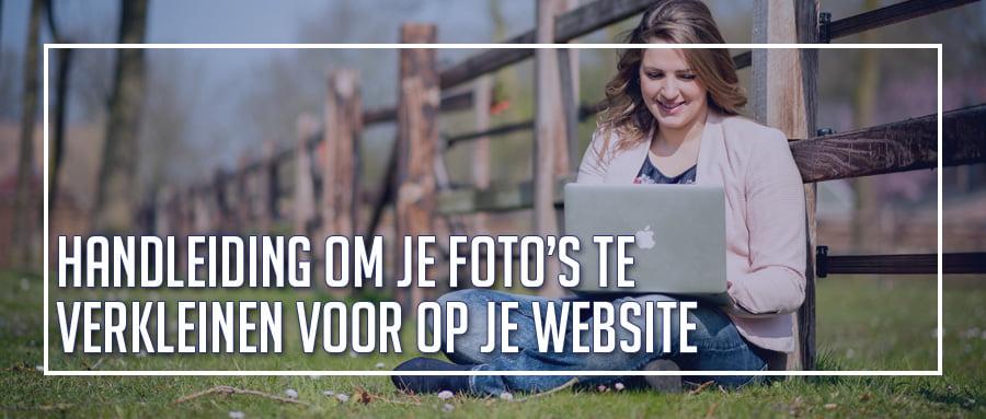 Een foto verkleinen voor je website - Hoe doe je dat? Volg deze handleiding!