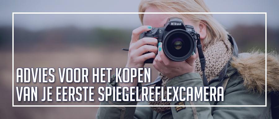 Ga jij je eerste spiegelreflexcamera kopen? Ik geef je graag wat advies!